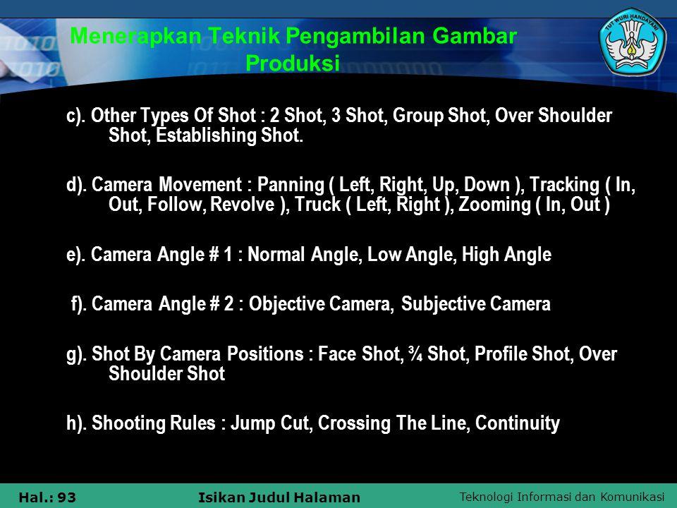 Teknologi Informasi dan Komunikasi Hal.: 93Isikan Judul Halaman Menerapkan Teknik Pengambilan Gambar Produksi c). Other Types Of Shot : 2 Shot, 3 Shot