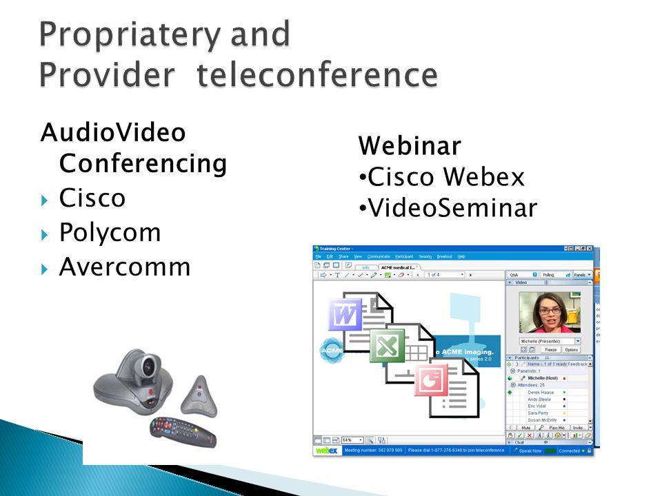 AudioVideo Conferencing  Cisco  Polycom  Avercomm Webinar • Cisco Webex • VideoSeminar