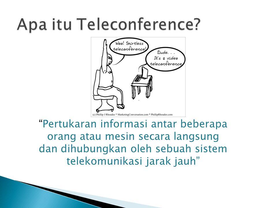Pertukaran informasi antar beberapa orang atau mesin secara langsung dan dihubungkan oleh sebuah sistem telekomunikasi jarak jauh