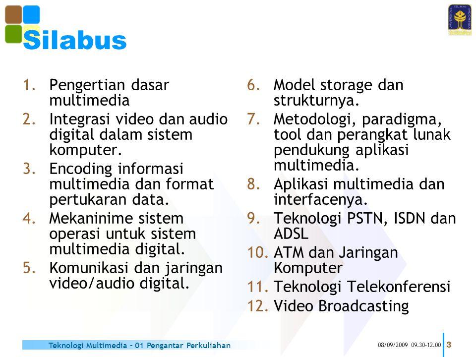 Silabus 1.Pengertian dasar multimedia 2.Integrasi video dan audio digital dalam sistem komputer. 3.Encoding informasi multimedia dan format pertukaran