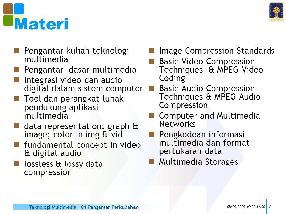 Materi  Pengantar kuliah teknologi multimedia  Pengantar dasar multimedia  Integrasi video dan audio digital dalam sistem computer  Tool dan peran