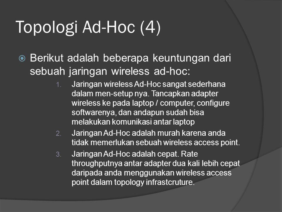 Topologi Infrastruktur  konsep jaringan infrastruktur dimana untu membangun jaringan ini diperlukan wireless lan sebagai pusat.