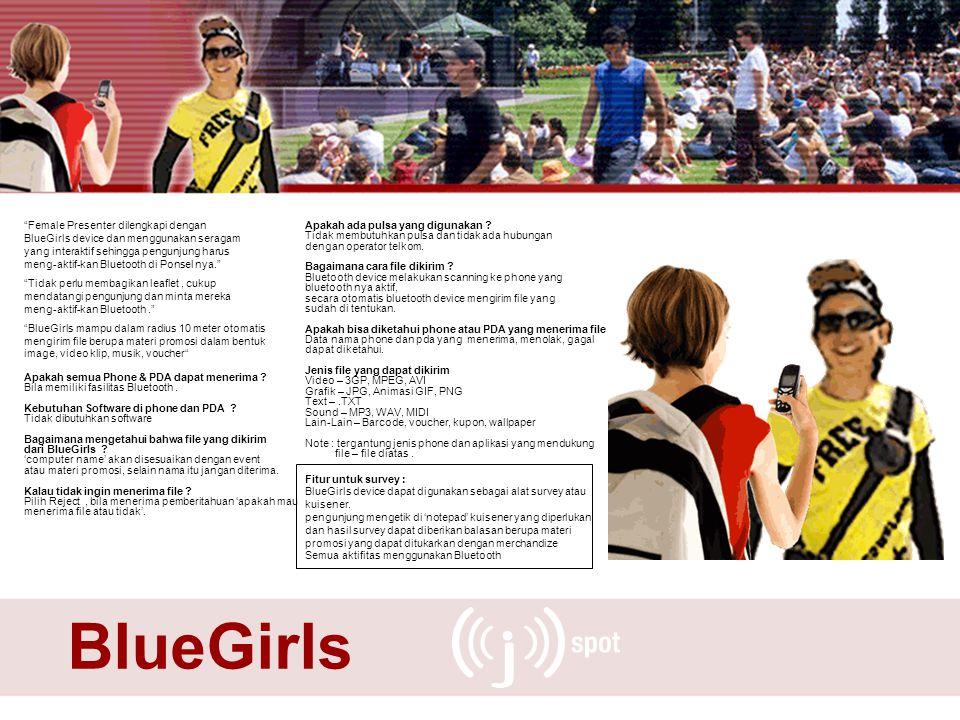 """""""Female Presenter dilengkapi dengan BlueGirls device dan menggunakan seragam yang interaktif sehingga pengunjung harus meng-aktif-kan Bluetooth di Pon"""