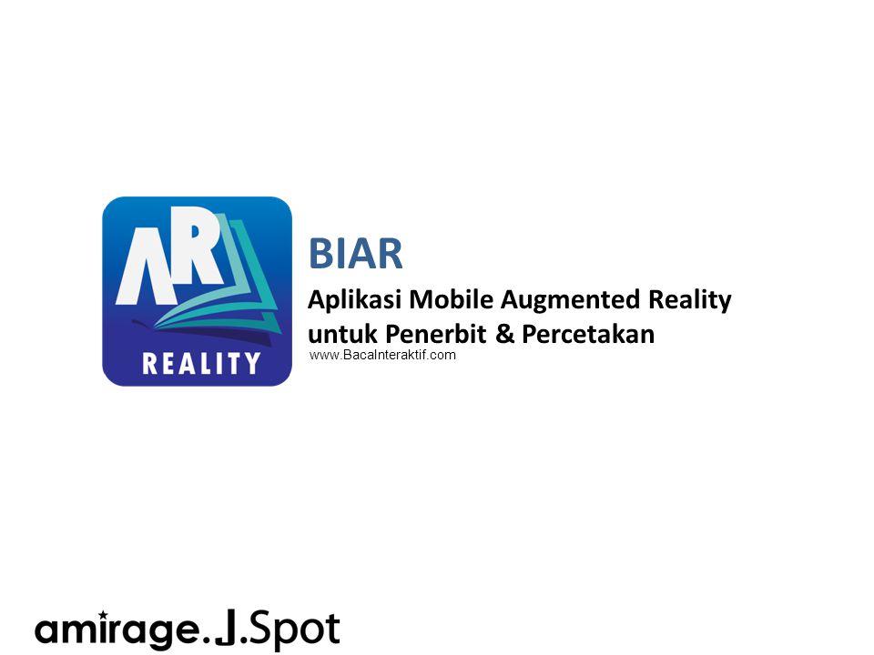 BIAR Baca Ini Augmented Reality Aplikasi mobile yang menggunakan teknologi Augmented Reality untuk menampilkan objek atau konten 3D, Animasi, Suara, Video dan link URL melalui kamera ponsel dengan mengarahkan ke sebuah gambar / marker dalam bentuk Majalah, Koran, Komik, Buku dan lainnya.