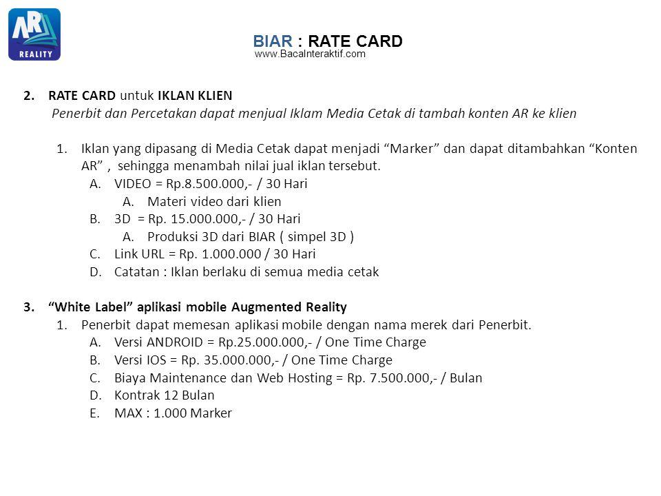 BIAR : RATE CARD 2.RATE CARD untuk IKLAN KLIEN Penerbit dan Percetakan dapat menjual Iklam Media Cetak di tambah konten AR ke klien 1.Iklan yang dipas
