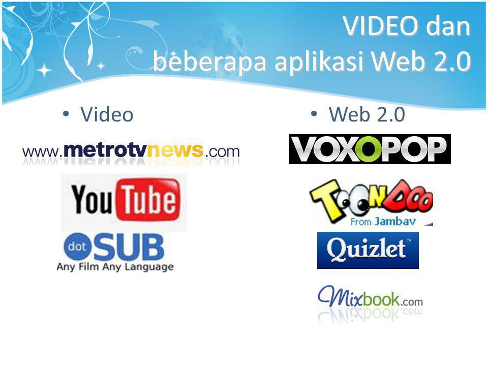 • Video VIDEO dan beberapa aplikasi Web 2.0 • Web 2.0