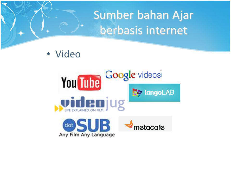Sumber bahan Ajar berbasis internet • Video