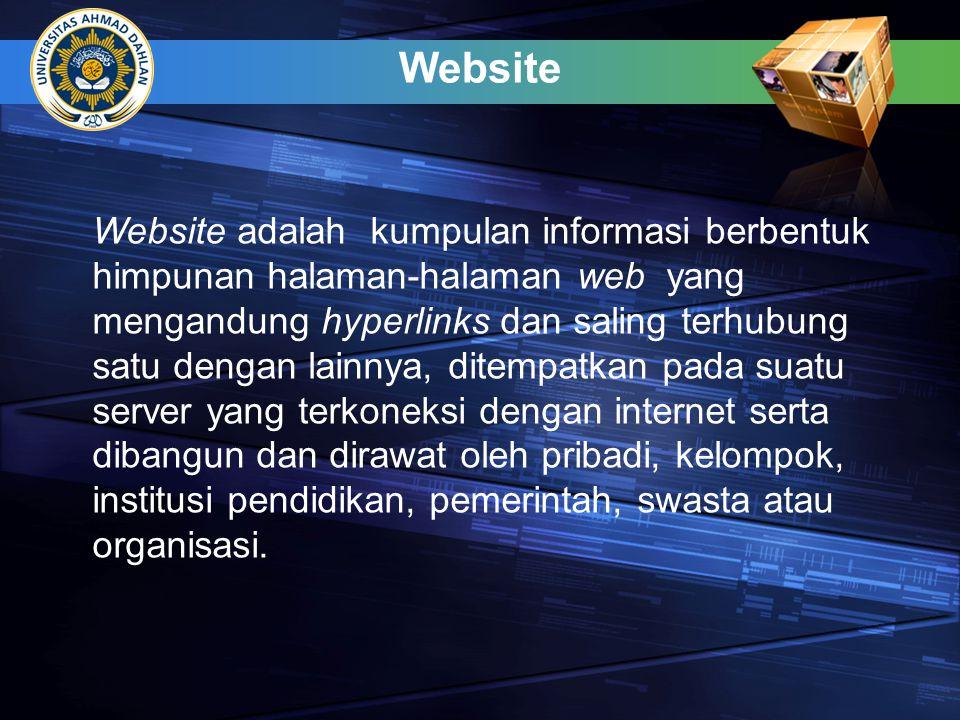Website Website adalah kumpulan informasi berbentuk himpunan halaman-halaman web yang mengandung hyperlinks dan saling terhubung satu dengan lainnya,