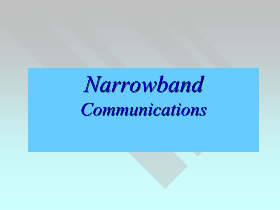Narrowband Communications