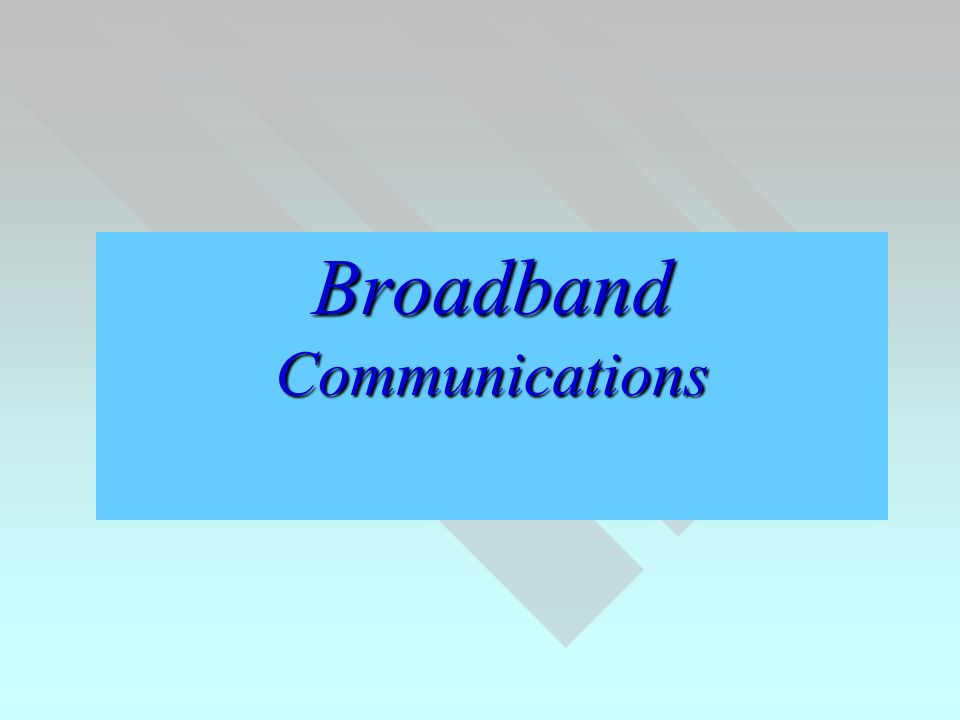Broadband Communications