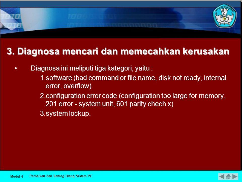 Meliputi : 1.konfigurasi sistem, 2.perubahan konfigurasi sistem, 3.format disk.