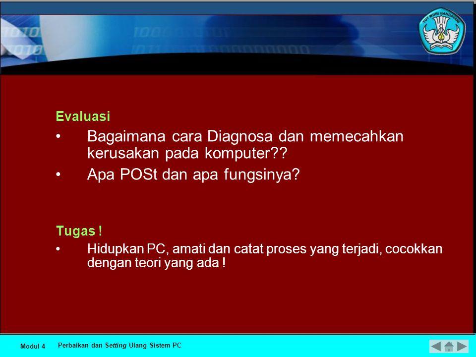 3. Diagnosa mencari dan memecahkan kerusakan •D•Diagnosa ini meliputi tiga kategori, yaitu : 1.software (bad command or file name, disk not ready, int