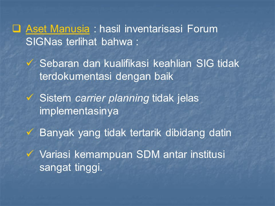  Peraturan dan kelembagaan :  Perundangan yang terkait dengan SIG, seperti PP 10/2000 tentang ketelitian peta, UU 19/2002 tentang HAKI, UU 36/1999 t