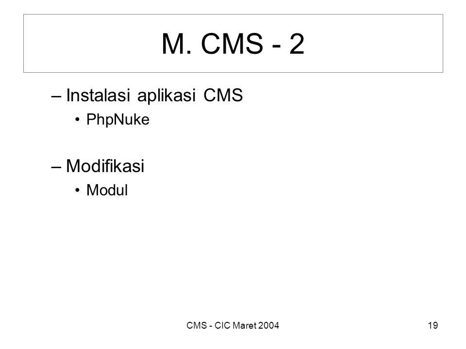 CMS - CIC Maret 200419 M. CMS - 2 –Instalasi aplikasi CMS •PhpNuke –Modifikasi •Modul