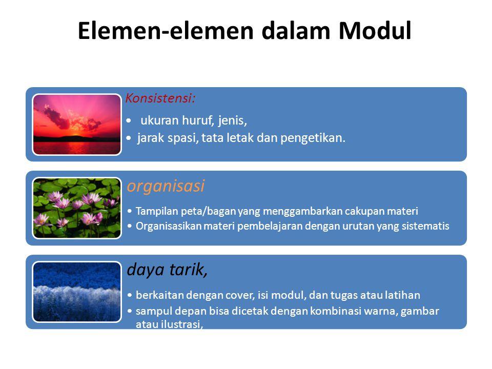 Elemen-elemen dalam Modul Konsistensi: • ukuran huruf, jenis, •jarak spasi, tata letak dan pengetikan.