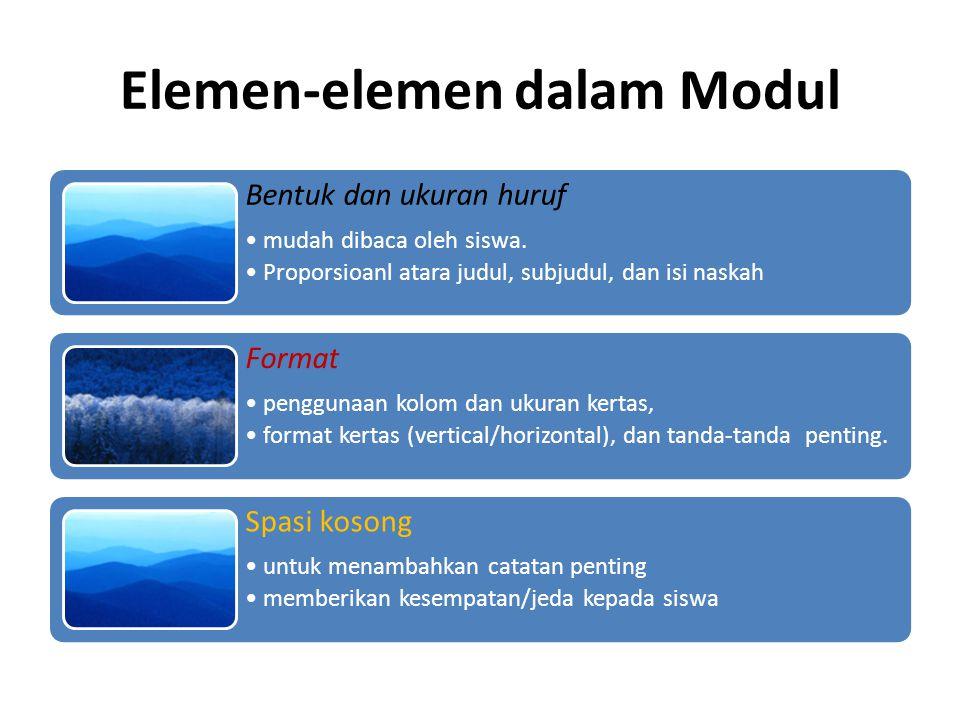 Elemen-elemen dalam Modul Bentuk dan ukuran huruf •mudah dibaca oleh siswa.