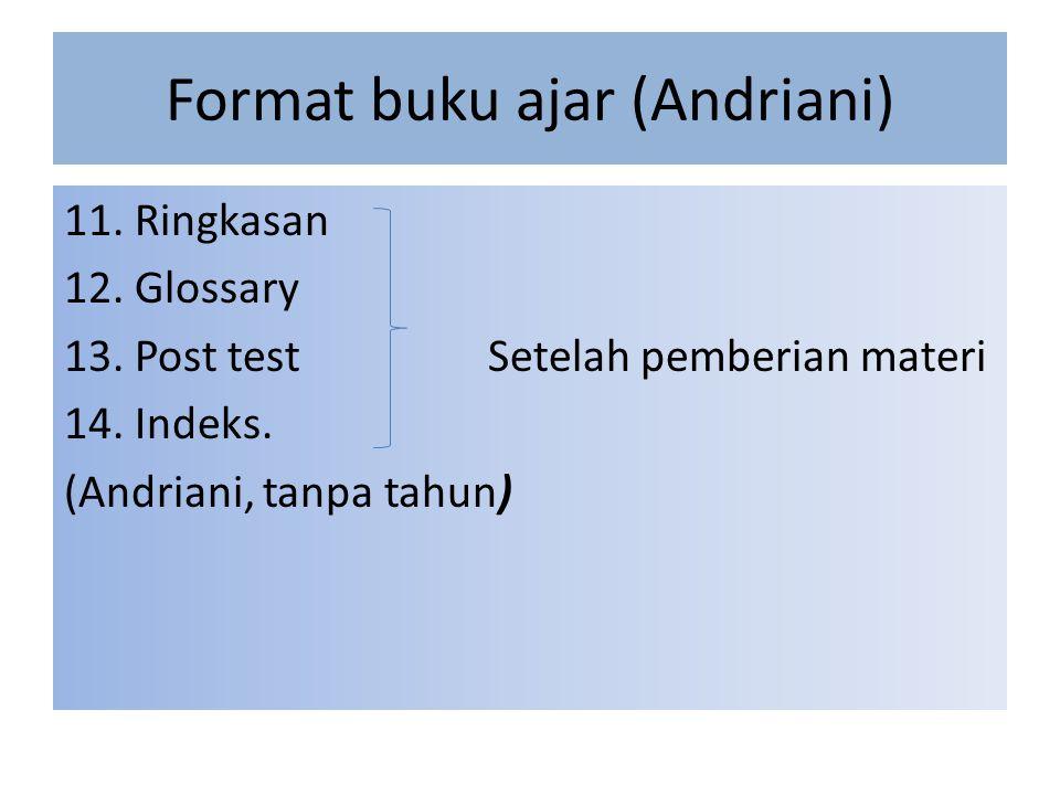 Format buku ajar (Andriani) 11.Ringkasan 12. Glossary 13.