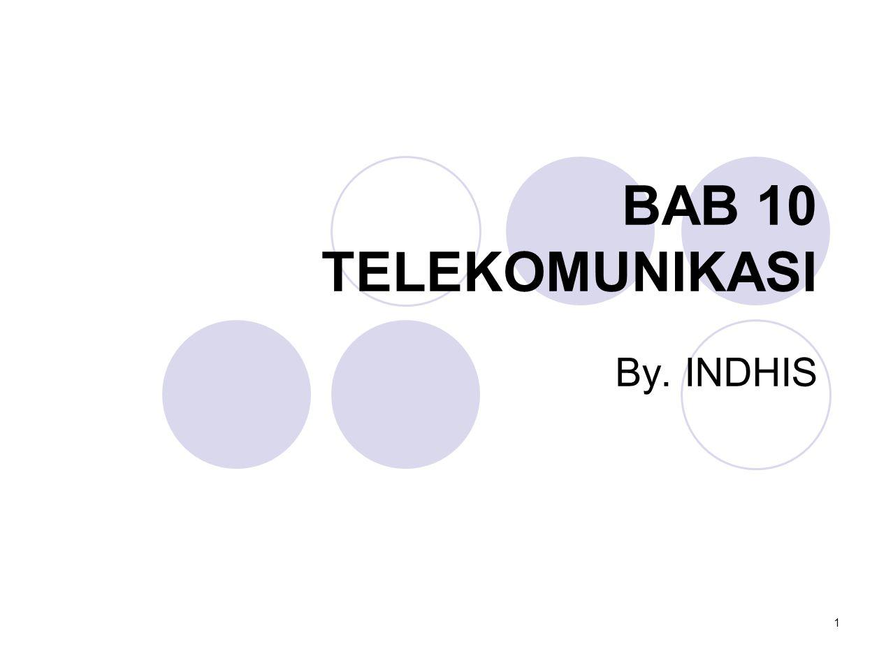 BAB 10 TELEKOMUNIKASI By. INDHIS 1