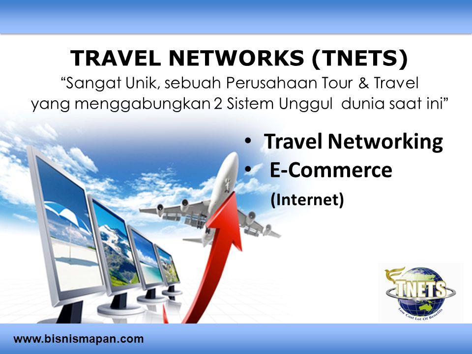 """TRAVEL NETWORKS (TNETS) """"Sangat Unik, sebuah Perusahaan Tour & Travel yang menggabungkan 2 Sistem Unggul dunia saat ini"""" • Travel Networking • E-Comme"""