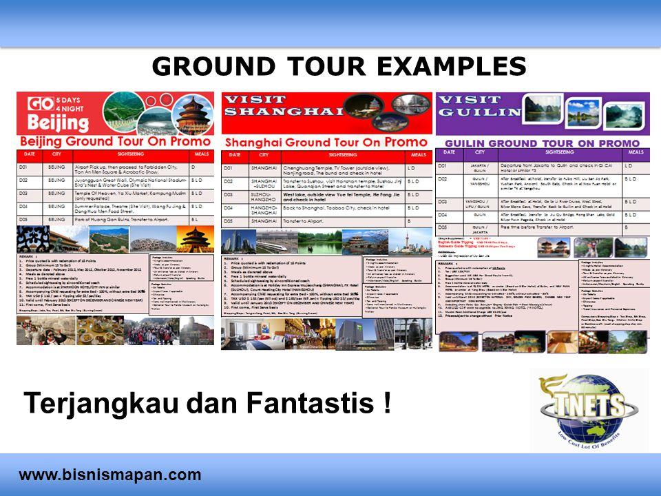 GROUND TOUR EXAMPLES Terjangkau dan Fantastis ! www.bisnismapan.com
