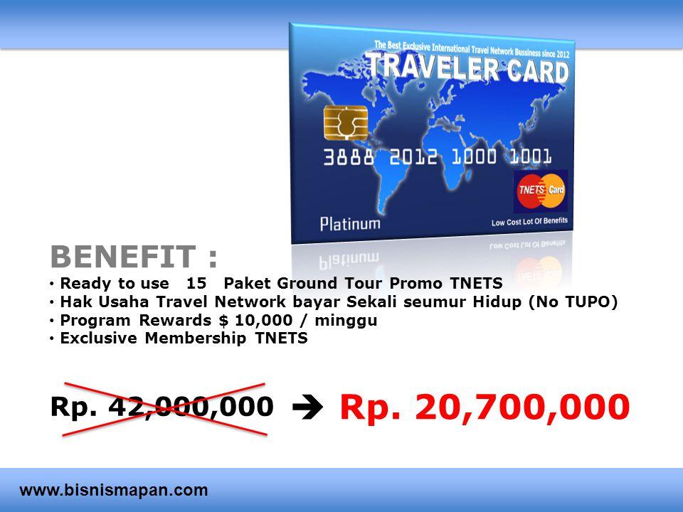BENEFIT : • Ready to use 15 Paket Ground Tour Promo TNETS • Hak Usaha Travel Network bayar Sekali seumur Hidup (No TUPO) • Program Rewards $ 10,000 /