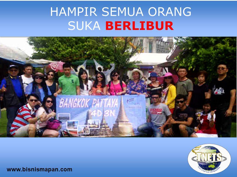 HAMPIR SEMUA ORANG SUKA BERLIBUR www.bisnismapan.com