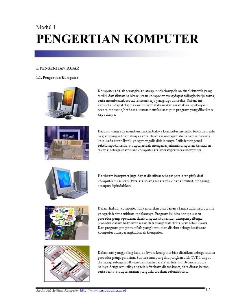 Modul 1 PENGERTIAN KOMPUTER 1.PENGERTIAN DASAR 1.1.