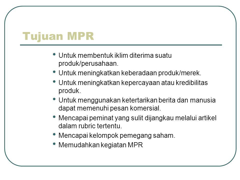 Tujuan MPR • Untuk membentuk iklim diterima suatu produk/perusahaan.