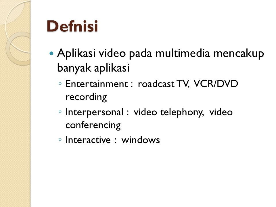 Standar Video Broadcast  NTSC (National Television System Committee) ◦ 525 baris, 60 Hz refresh rate.