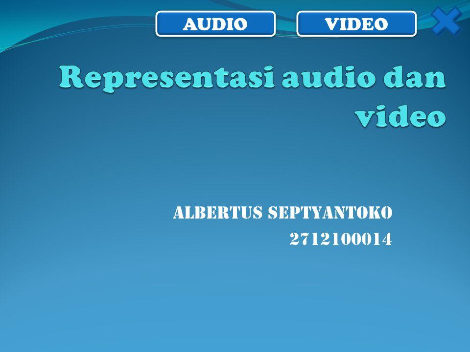 AUDIO VIDEO Representasi Audio  Gelombang suara analog tidak dapat langsung direpresentasikan pada komputer.
