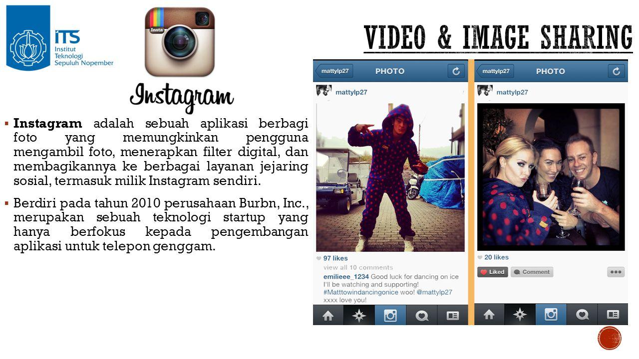 Instagram adalah sebuah aplikasi berbagi foto yang memungkinkan pengguna mengambil foto, menerapkan filter digital, dan membagikannya ke berbagai la