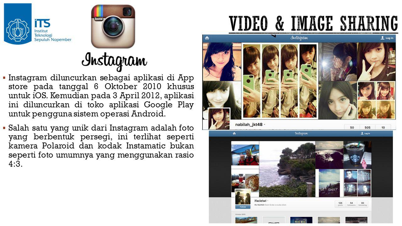  Instagram diluncurkan sebagai aplikasi di App store pada tanggal 6 Oktober 2010 khusus untuk iOS. Kemudian pada 3 April 2012, aplikasi ini diluncurk