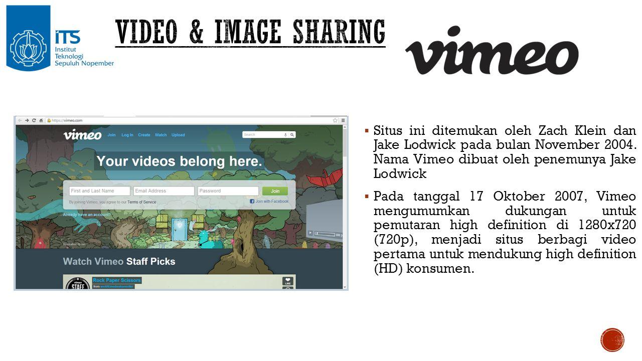  Situs ini ditemukan oleh Zach Klein dan Jake Lodwick pada bulan November 2004. Nama Vimeo dibuat oleh penemunya Jake Lodwick  Pada tanggal 17 Oktob