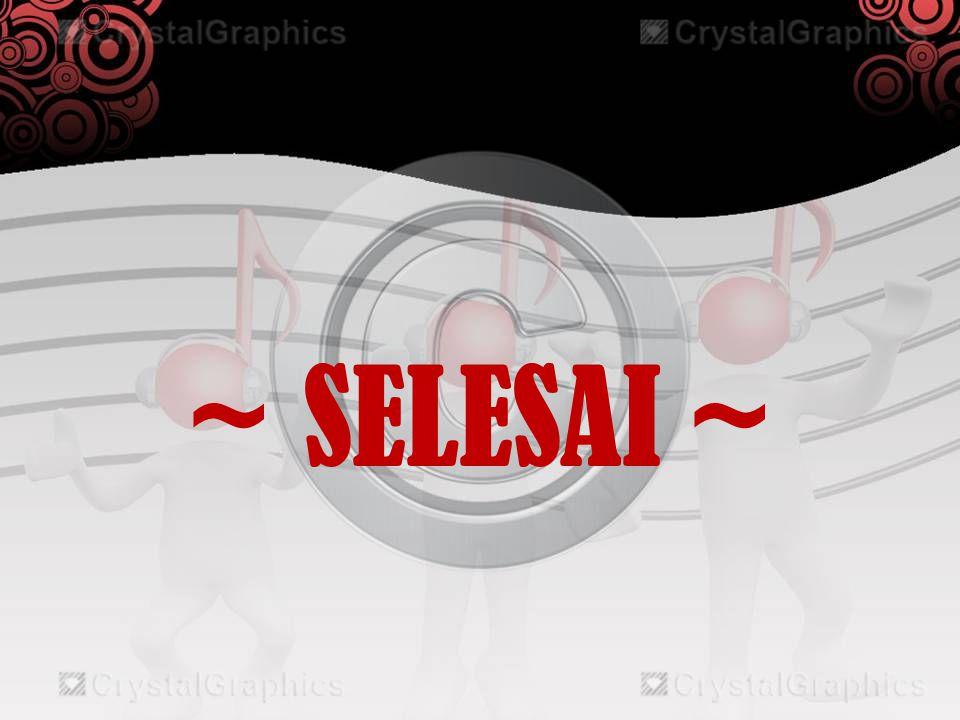~ SELESAI ~