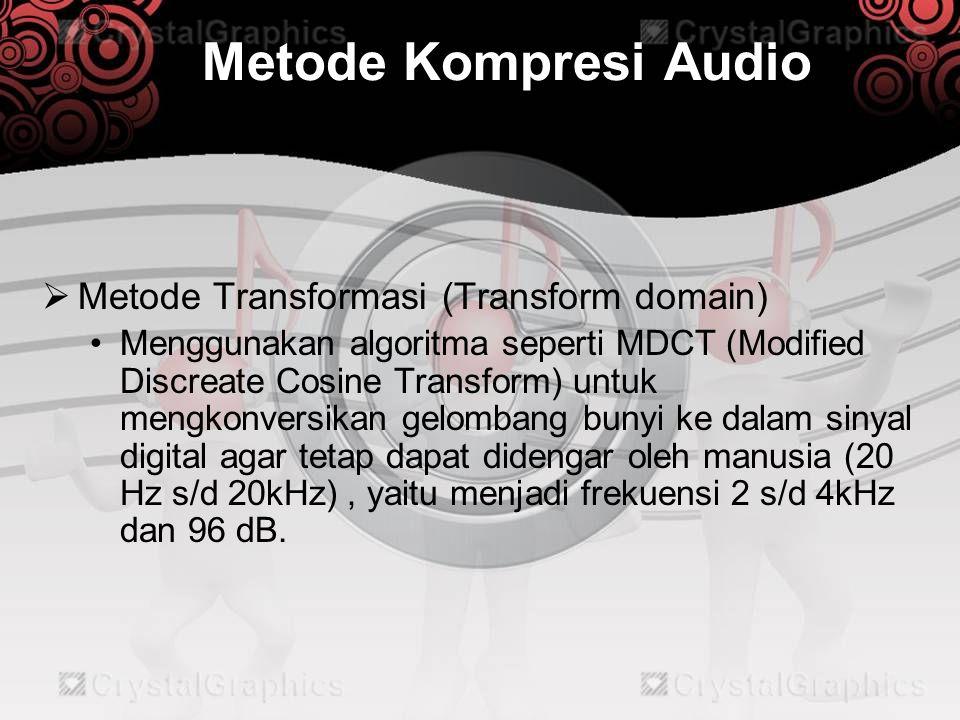 Metode Kompresi Audio  Metode Waktu (Time domain) •Menggunakan LPC (Linier Predictive Coding) yaitu digunakan untuk speech (pidato), dimana LPC akan menyesuaikan sinyal data pada suara manusia, kemudian mengirimkannya ke pendengar.