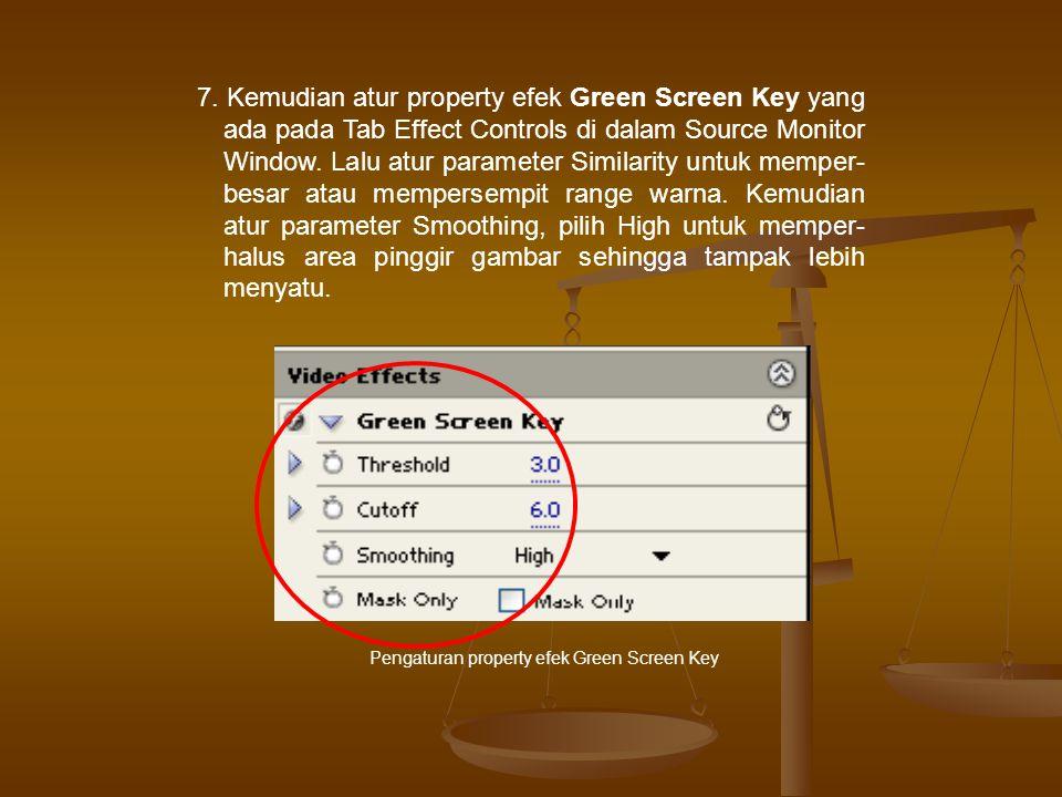 7. Kemudian atur property efek Green Screen Key yang ada pada Tab Effect Controls di dalam Source Monitor Window. Lalu atur parameter Similarity untuk