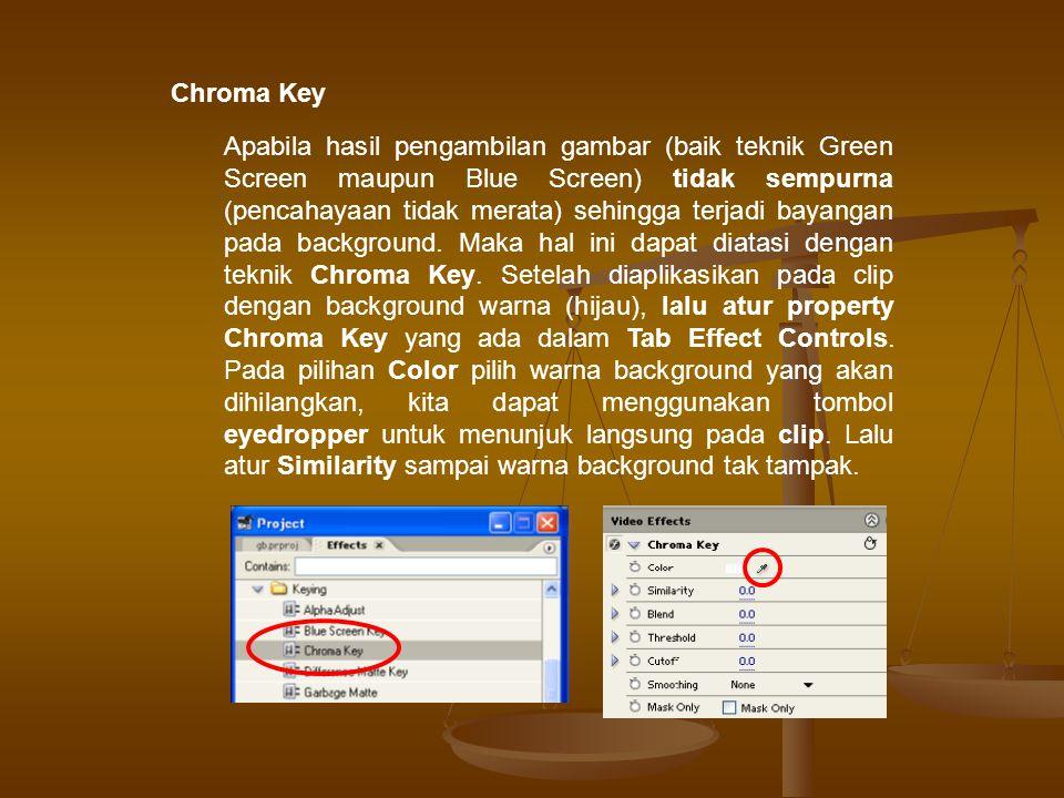 Chroma Key Apabila hasil pengambilan gambar (baik teknik Green Screen maupun Blue Screen) tidak sempurna (pencahayaan tidak merata) sehingga terjadi bayangan pada background.