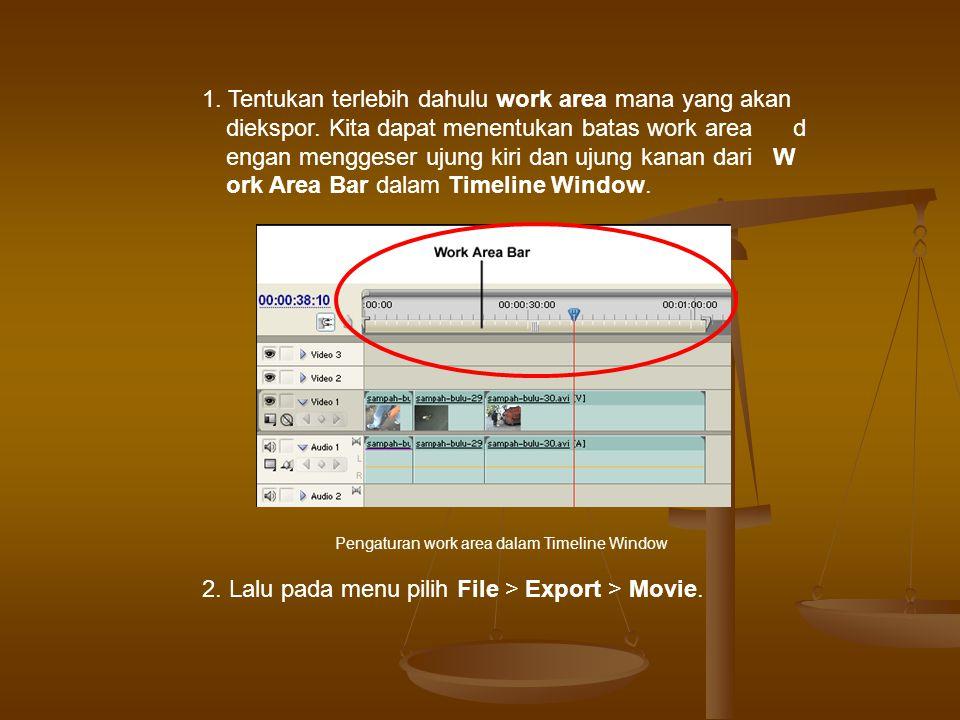 1.Tentukan terlebih dahulu work area mana yang akan diekspor.