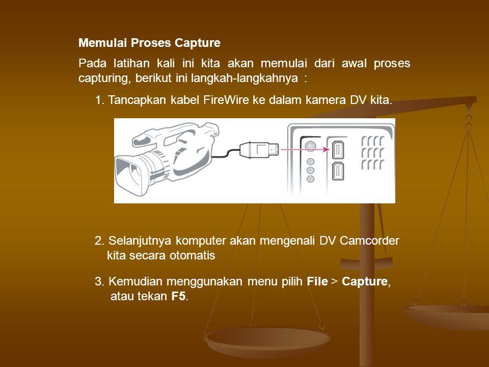 Memulai Proses Capture Pada latihan kali ini kita akan memulai dari awal proses capturing, berikut ini langkah-langkahnya : 1.