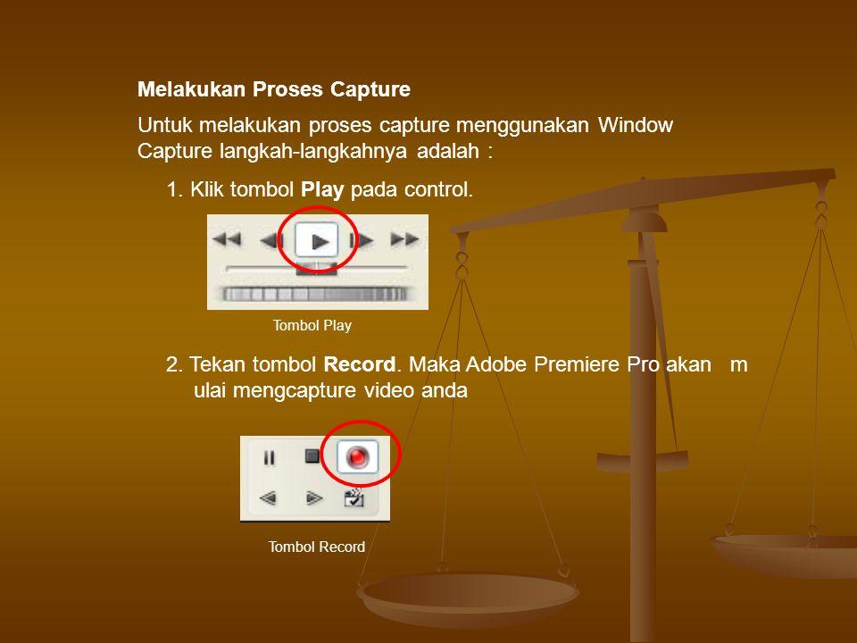 Untuk melakukan proses capture menggunakan Window Capture langkah-langkahnya adalah : 1.