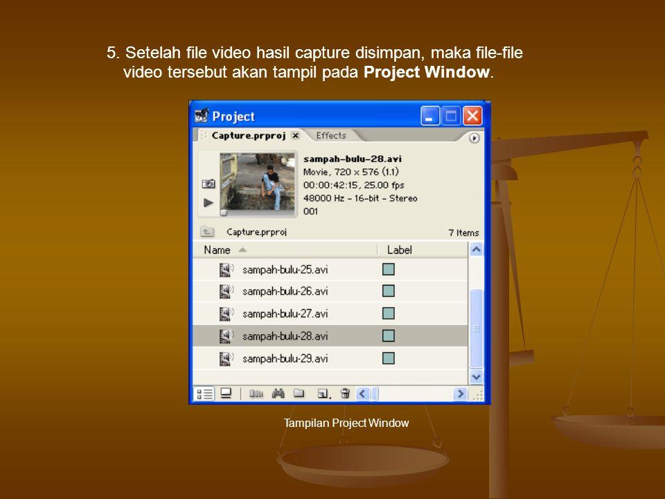 5. Setelah file video hasil capture disimpan, maka file-file video tersebut akan tampil pada Project Window. Tampilan Project Window