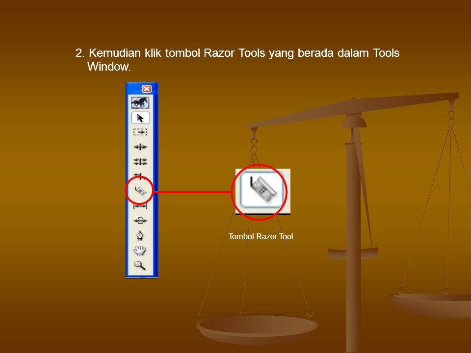 2. Kemudian klik tombol Razor Tools yang berada dalam Tools Window. Tombol Razor Tool