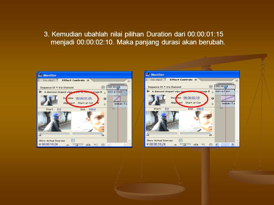 3.Kemudian ubahlah nilai pilihan Duration dari 00:00:01:15 menjadi 00:00:02:10.