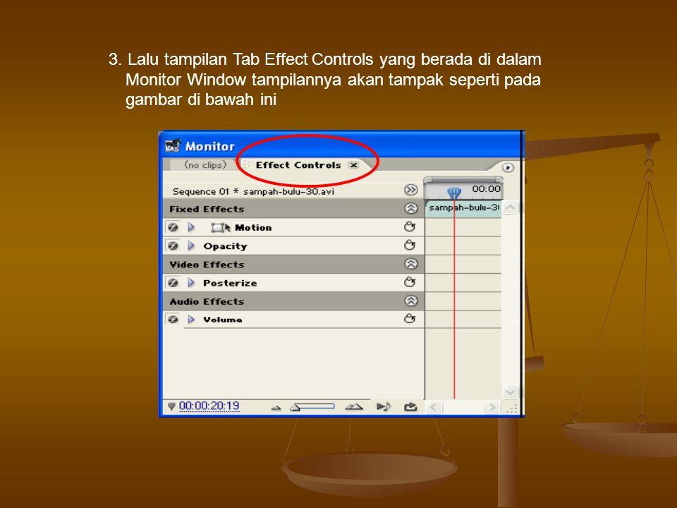 3. Lalu tampilan Tab Effect Controls yang berada di dalam Monitor Window tampilannya akan tampak seperti pada gambar di bawah ini