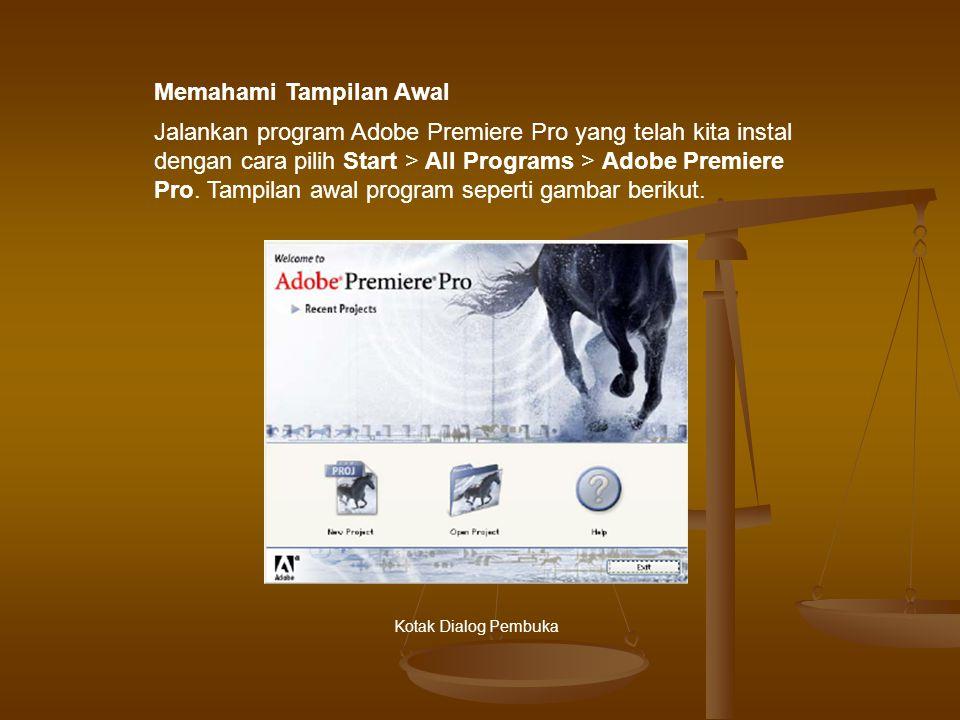 Jalankan program Adobe Premiere Pro yang telah kita instal dengan cara pilih Start > All Programs > Adobe Premiere Pro.