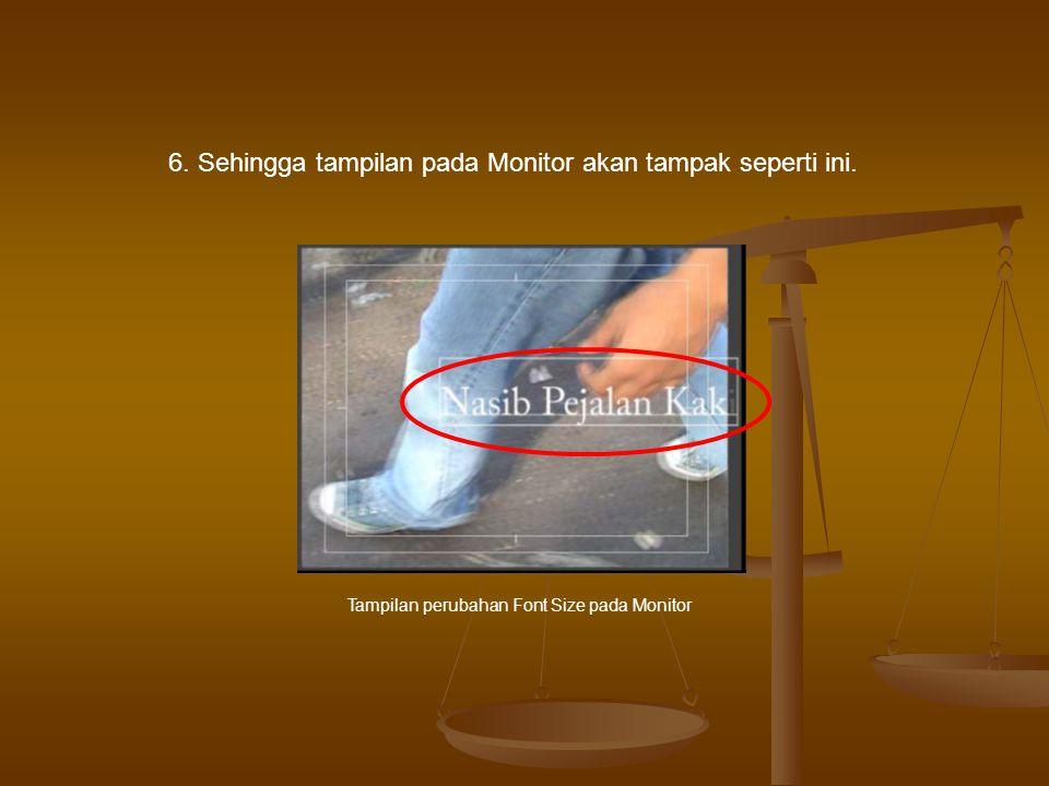 6.Sehingga tampilan pada Monitor akan tampak seperti ini.