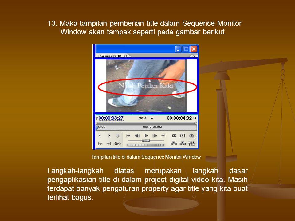 13. Maka tampilan pemberian title dalam Sequence Monitor Window akan tampak seperti pada gambar berikut. Tampilan title di dalam Sequence Monitor Wind