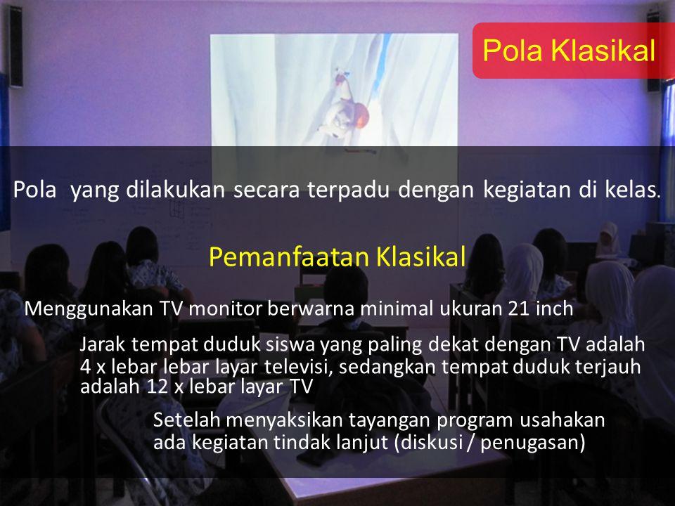 Pola Kelompok Kecil Pola pemanfaatan video dilakukan oleh sekelompok kecil siswa (antara 5-10 orang).