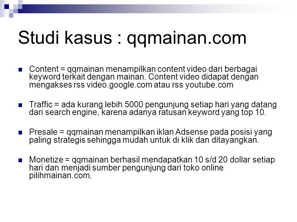 Studi kasus : qqmainan.com  Content = qqmainan menampilkan content video dari berbagai keyword terkait dengan mainan. Content video didapat dengan me