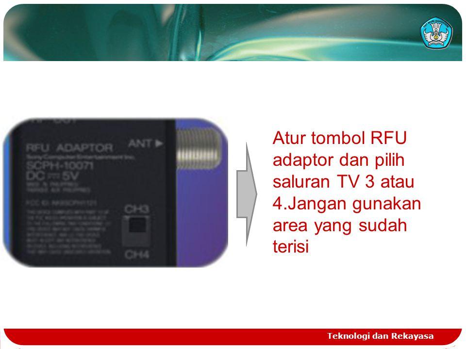 Teknologi dan Rekayasa Atur tombol RFU adaptor dan pilih saluran TV 3 atau 4.Jangan gunakan area yang sudah terisi
